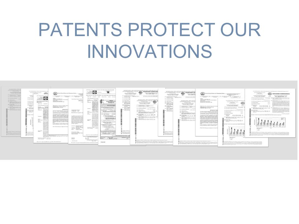 PATENTS PROTECT OUR INNOVATIONS