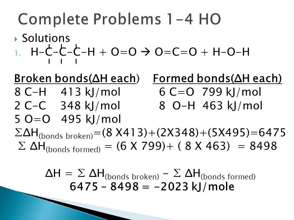 Complete Problems 1-4 HO Solutions H-C-C-C-H + O=O  O=C=O + H-O-H