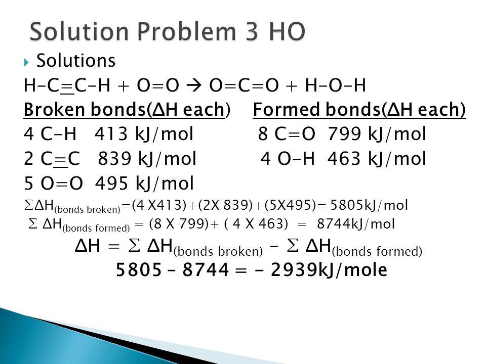 Solution Problem 3 HO Solutions H-C=C-H + O=O  O=C=O + H-O-H