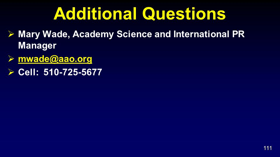 Additional Questions Mary Wade, Academy Science and International PR Manager.