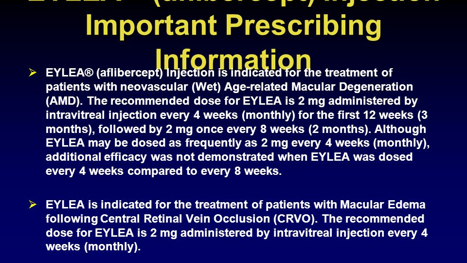 EYLEA® (aflibercept) Injection Important Prescribing Information