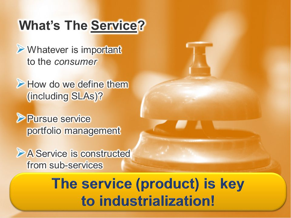 The service (product) is key to industrialization!