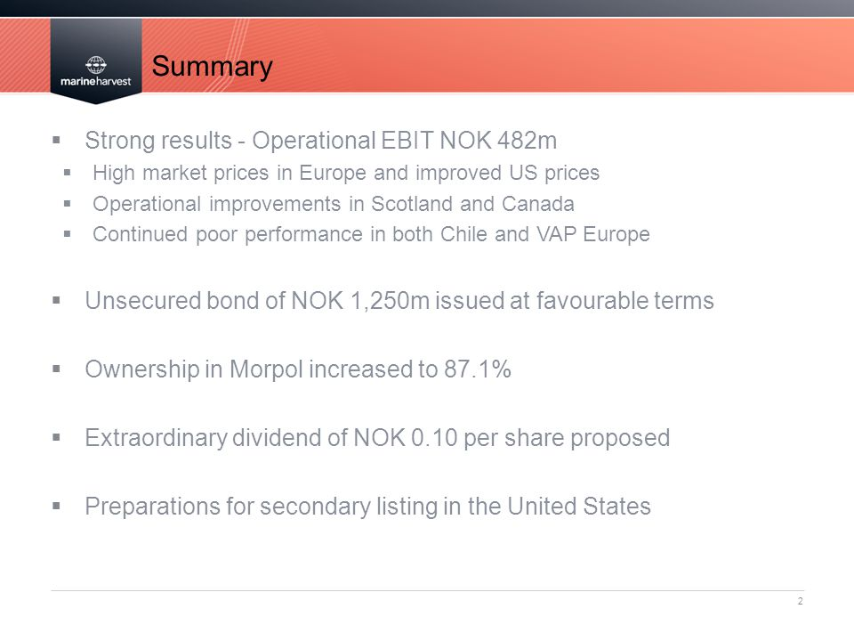 Summary Strong results - Operational EBIT NOK 482m