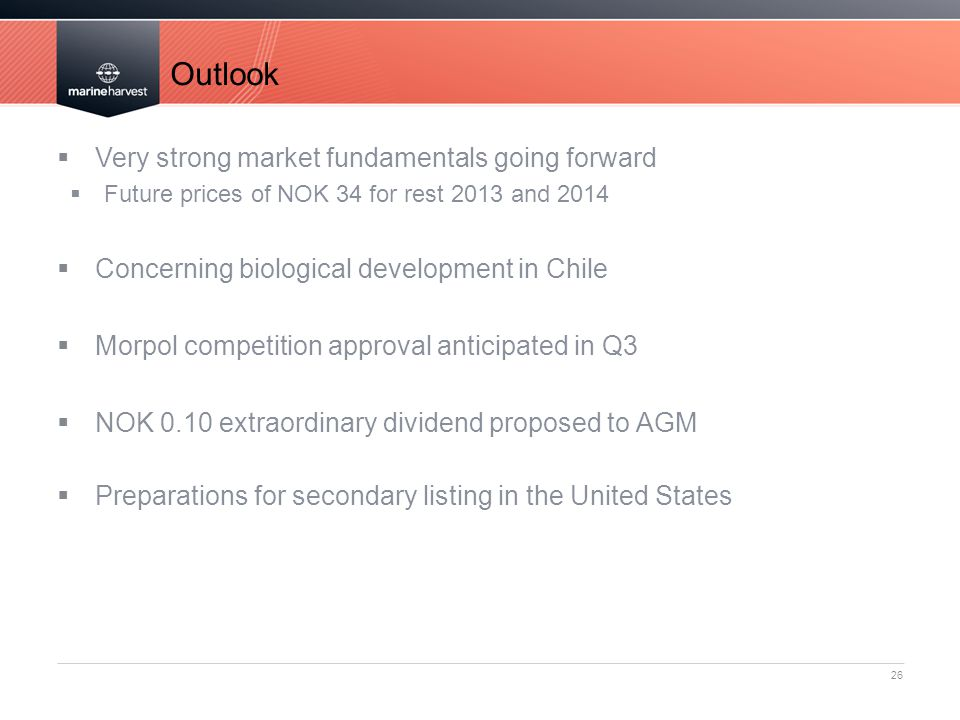 Outlook Very strong market fundamentals going forward