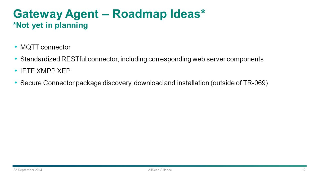 Gateway Agent – Roadmap Ideas* *Not yet in planning