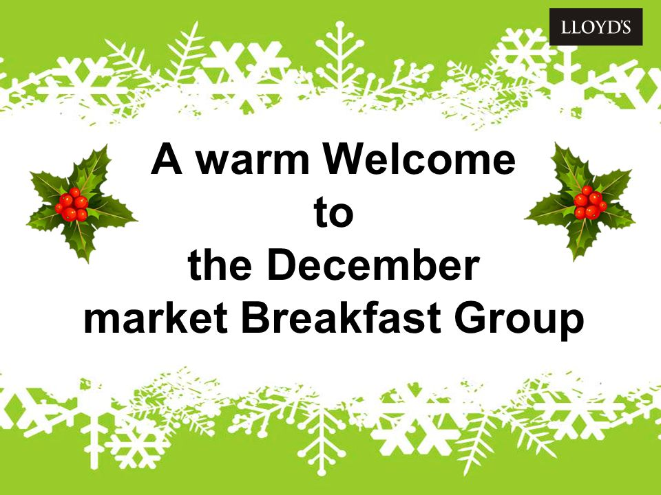A warm Welcome to the December market Breakfast Group