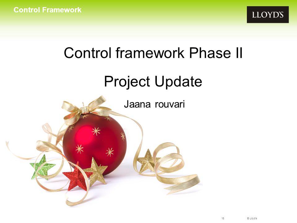 Control framework Phase II Project Update Jaana rouvari