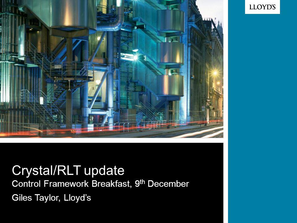 Control Framework Breakfast, 9th December Giles Taylor, Lloyd's
