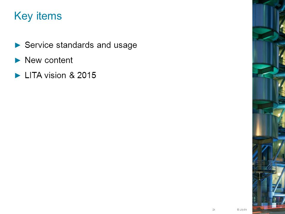 Key items Service standards and usage New content LITA vision & 2015