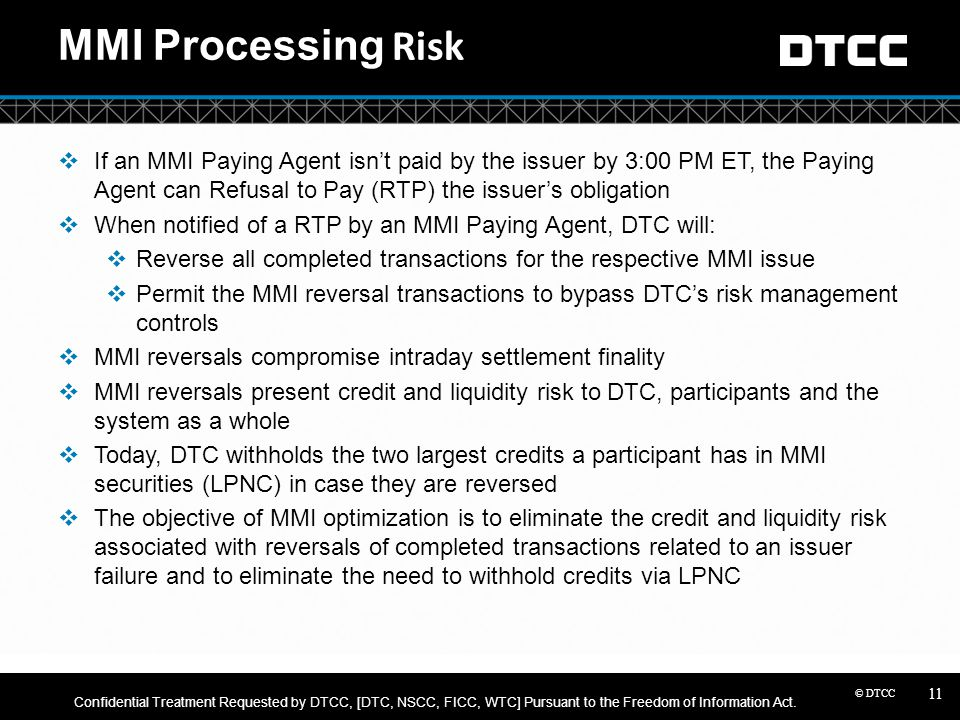MMI Processing Risk If an MMI Paying Agent isn't paid by the issuer by 3:00 PM ET, the Paying Agent can Refusal to Pay (RTP) the issuer's obligation.