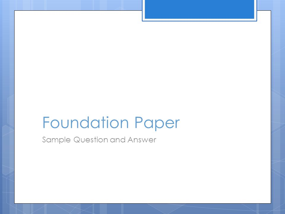 Foundation Paper Sample Question and Answer