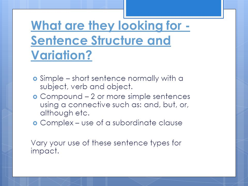What are they looking for - Sentence Structure and Variation