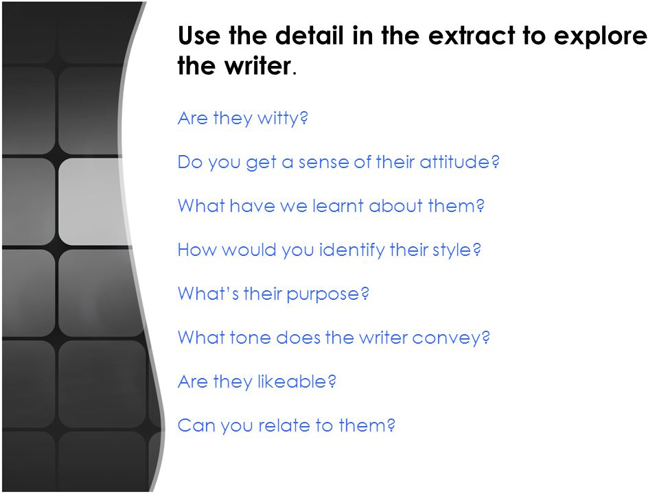 Use the detail in the extract to explore the writer.