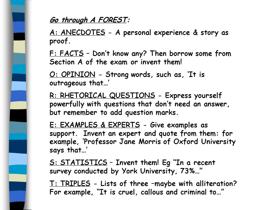 Go through A FOREST: A: ANECDOTES - A personal experience & story as proof.