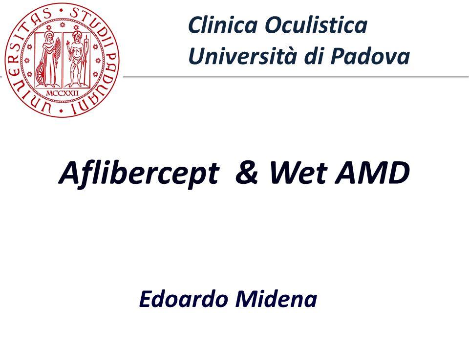 Aflibercept & Wet AMD Clinica Oculistica Università di Padova