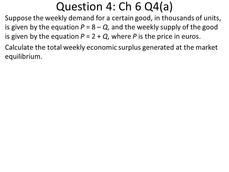 Question 4: Ch 6 Q4(a)