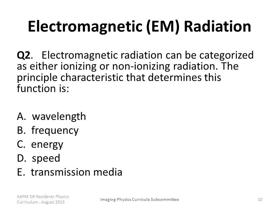 Electromagnetic (EM) Radiation