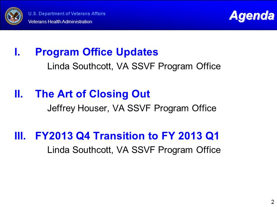 Agenda Program Office Updates The Art of Closing Out