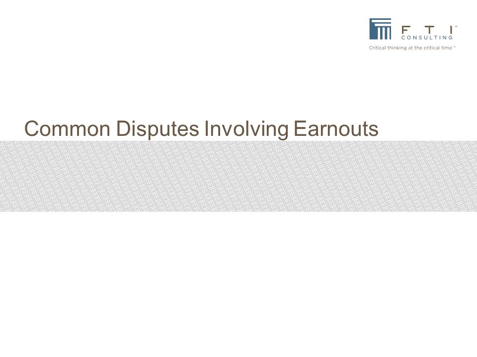 Common Disputes Involving Earnouts