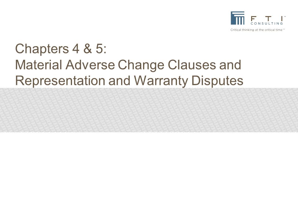 Chapters 4 & 5: Material Adverse Change Clauses and Representation and Warranty Disputes