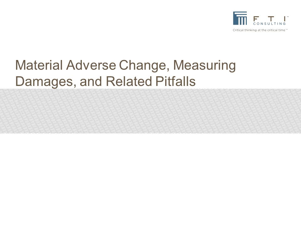 Material Adverse Change, Measuring Damages, and Related Pitfalls