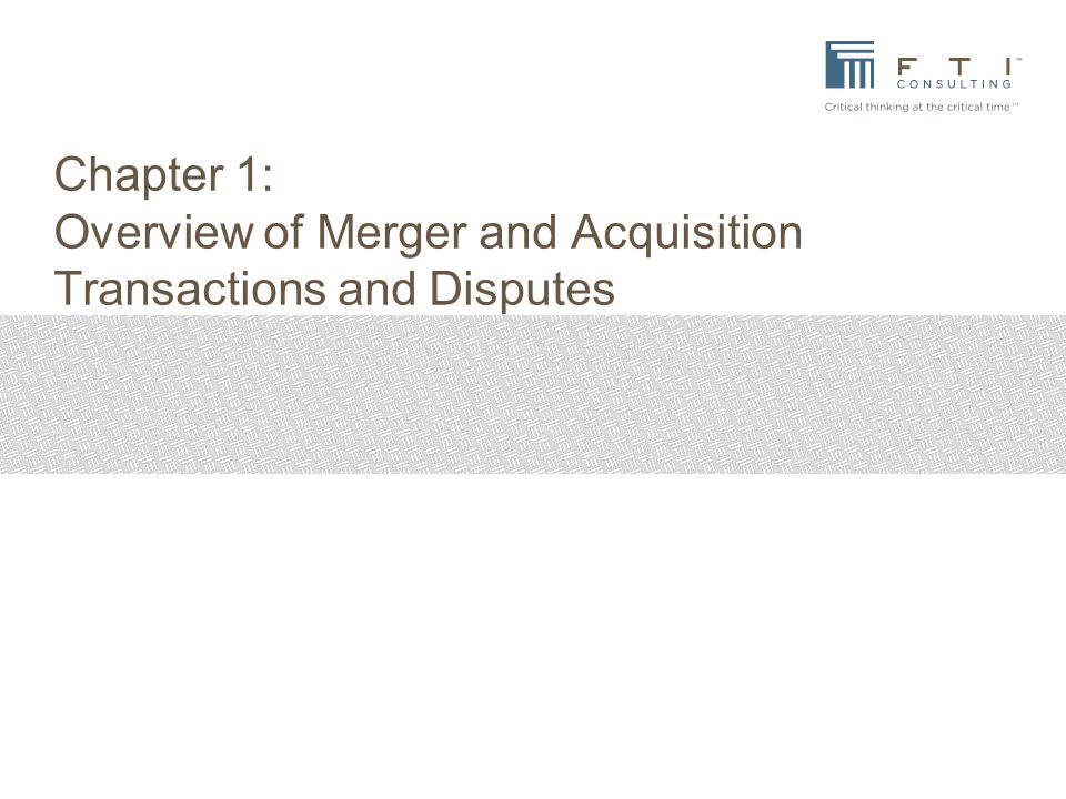 Chapter 1: Overview of Merger and Acquisition Transactions and Disputes