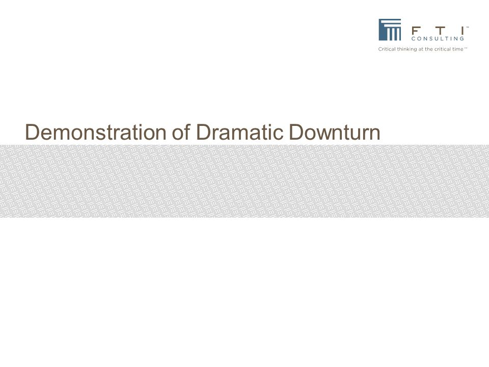 Demonstration of Dramatic Downturn