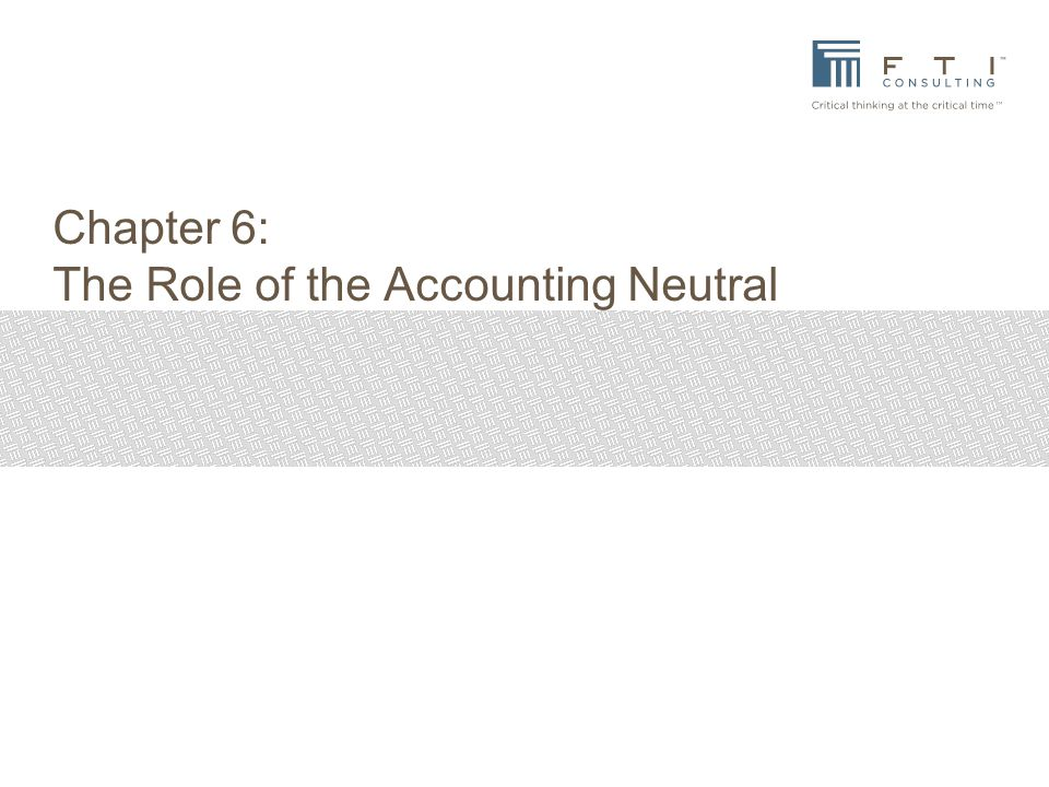 Chapter 6: The Role of the Accounting Neutral