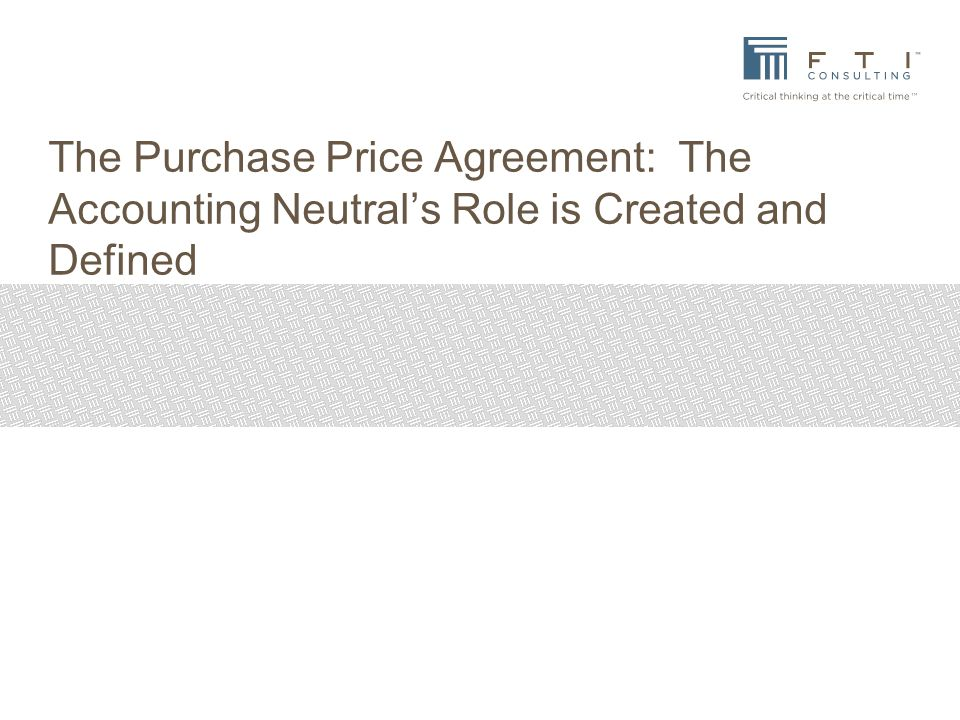 The Purchase Price Agreement: The Accounting Neutral's Role is Created and Defined