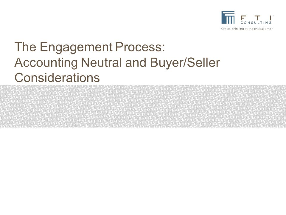 The Engagement Process: Accounting Neutral and Buyer/Seller Considerations