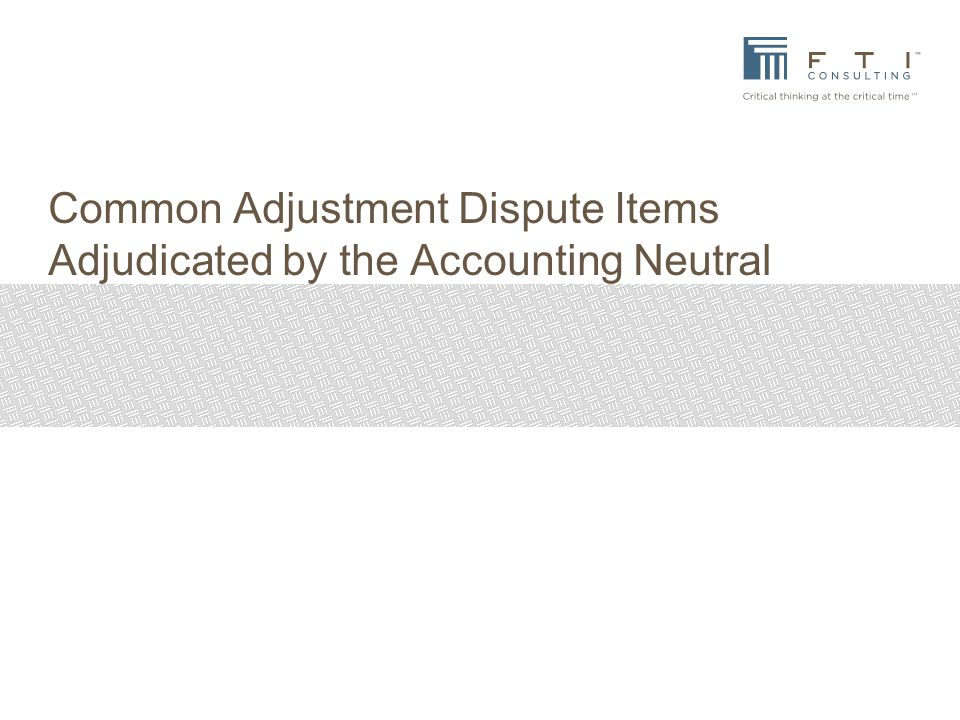 Common Adjustment Dispute Items Adjudicated by the Accounting Neutral