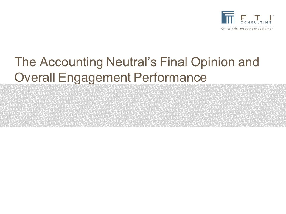 The Accounting Neutral's Final Opinion and Overall Engagement Performance