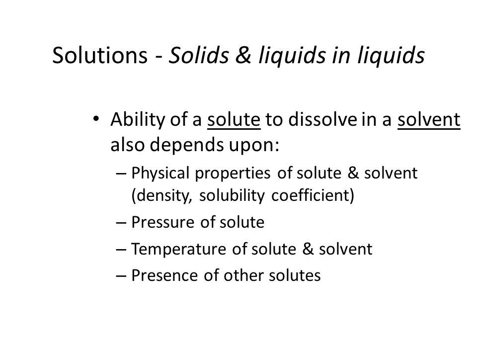 Solutions - Solids & liquids in liquids