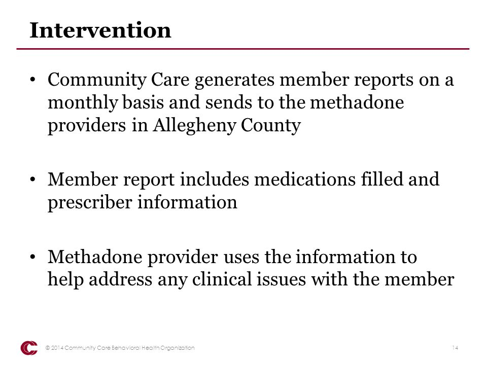 Intervention Community Care generates member reports on a monthly basis and sends to the methadone providers in Allegheny County.
