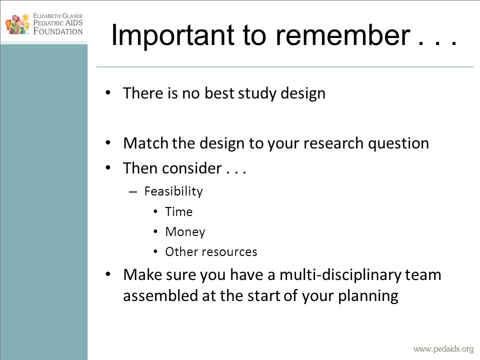 Important to remember . . . There is no best study design