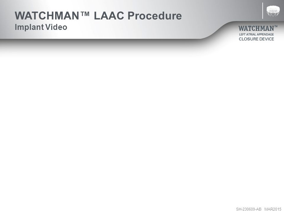 WATCHMAN™ LAAC Procedure Implant Video