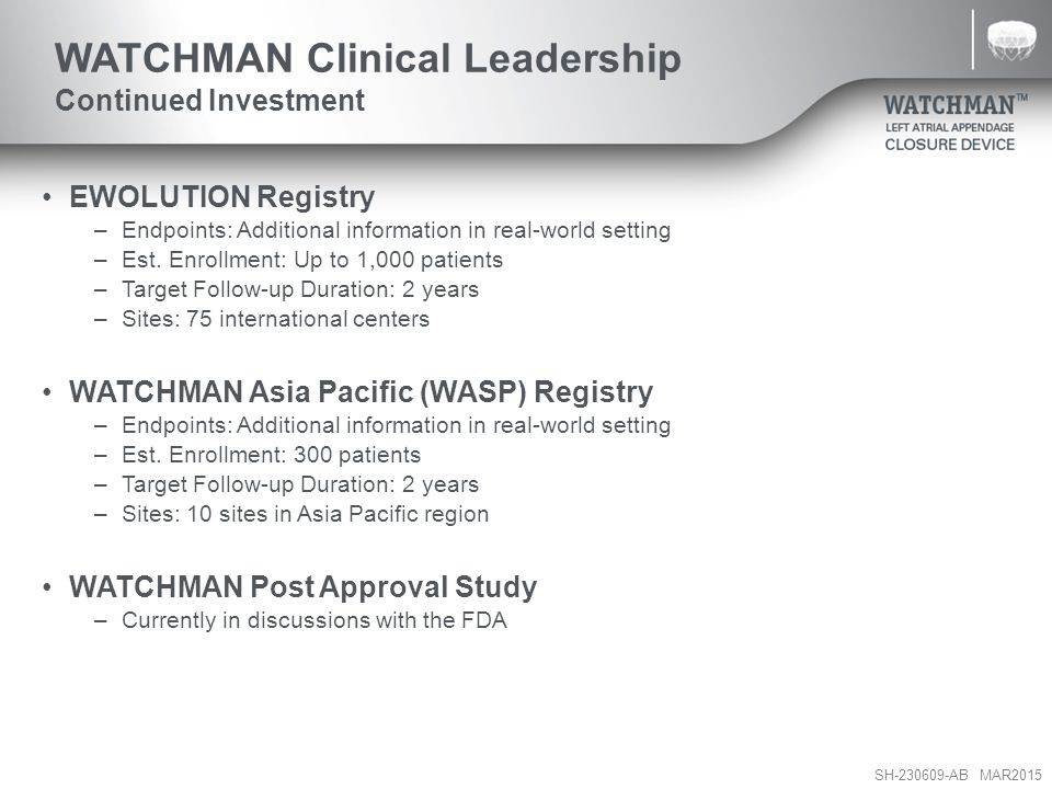 WATCHMAN Clinical Leadership Continued Investment