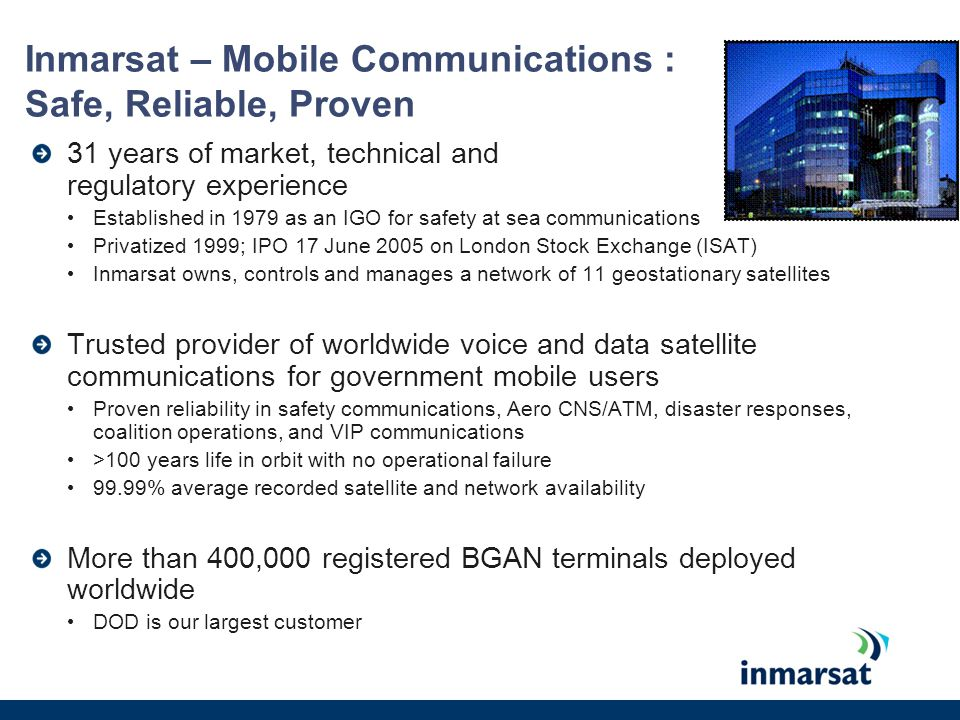Inmarsat – Mobile Communications : Safe, Reliable, Proven