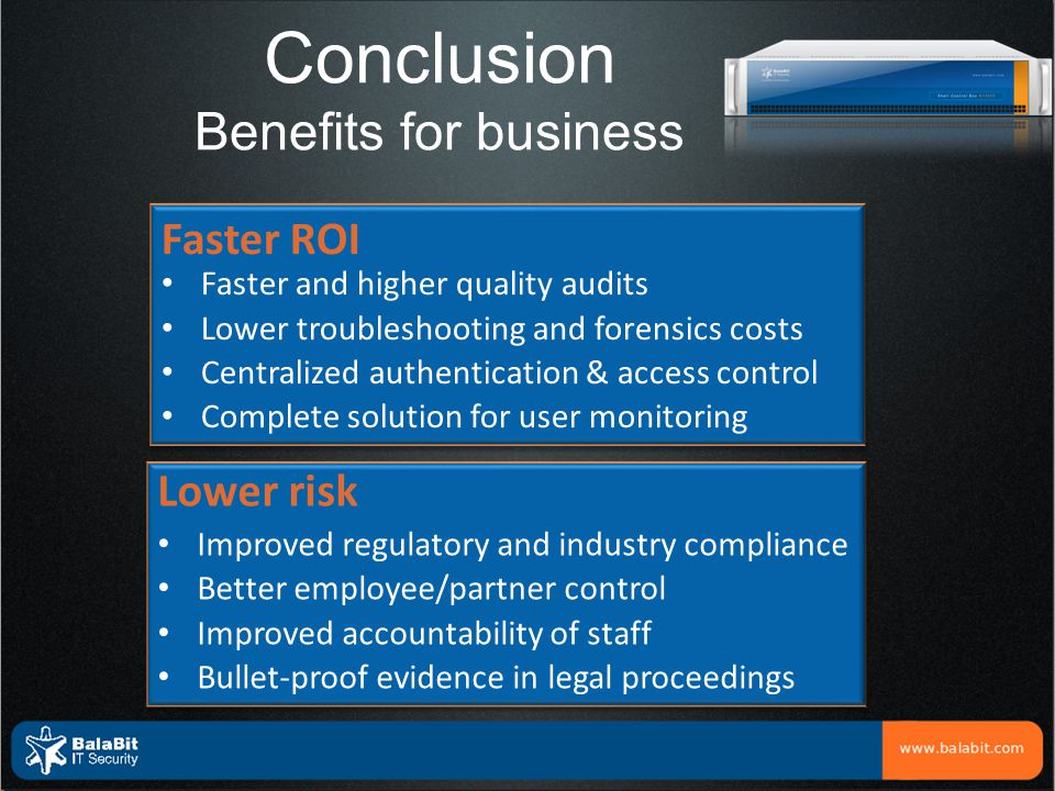 Conclusion Benefits for business Faster ROI Lower risk