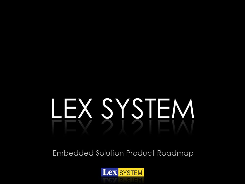 LEX SYSTEM Embedded Solution Product Roadmap