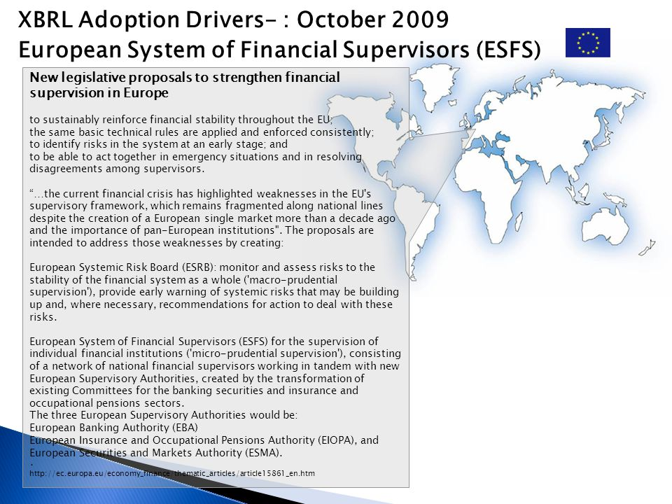 XBRL Adoption Drivers- : October 2009 European System of Financial Supervisors (ESFS)