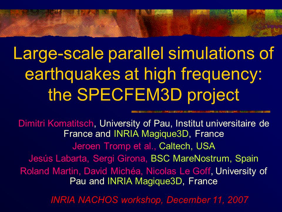 Large-scale parallel simulations of earthquakes at high frequency: the SPECFEM3D project