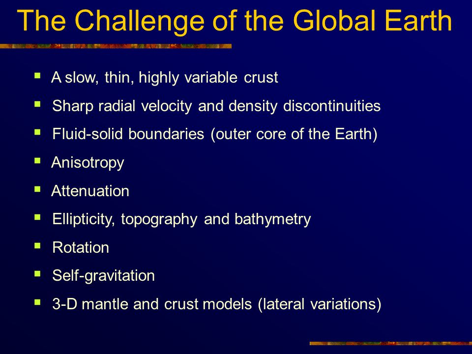 The Challenge of the Global Earth
