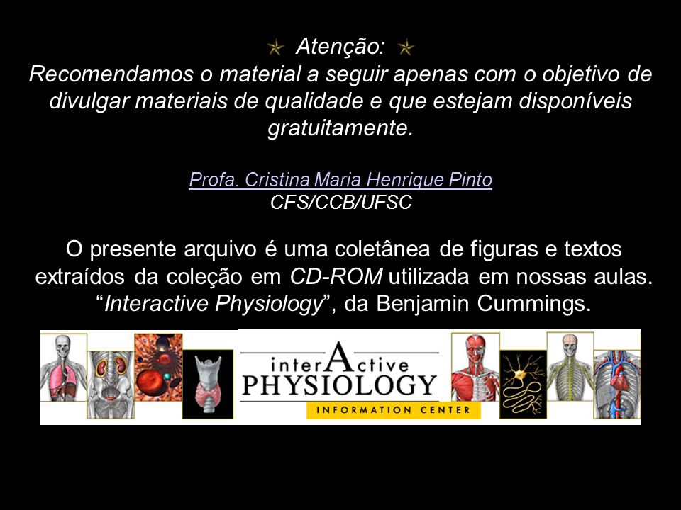 Interactive Physiology , da Benjamin Cummings.