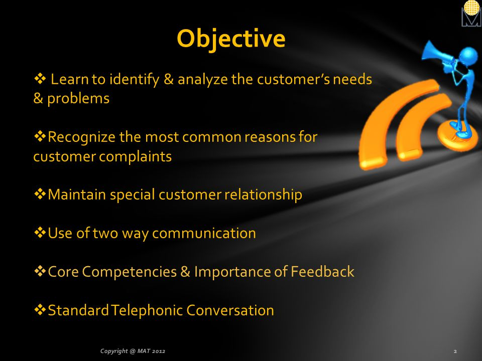 Objective Learn to identify & analyze the customer's needs & problems