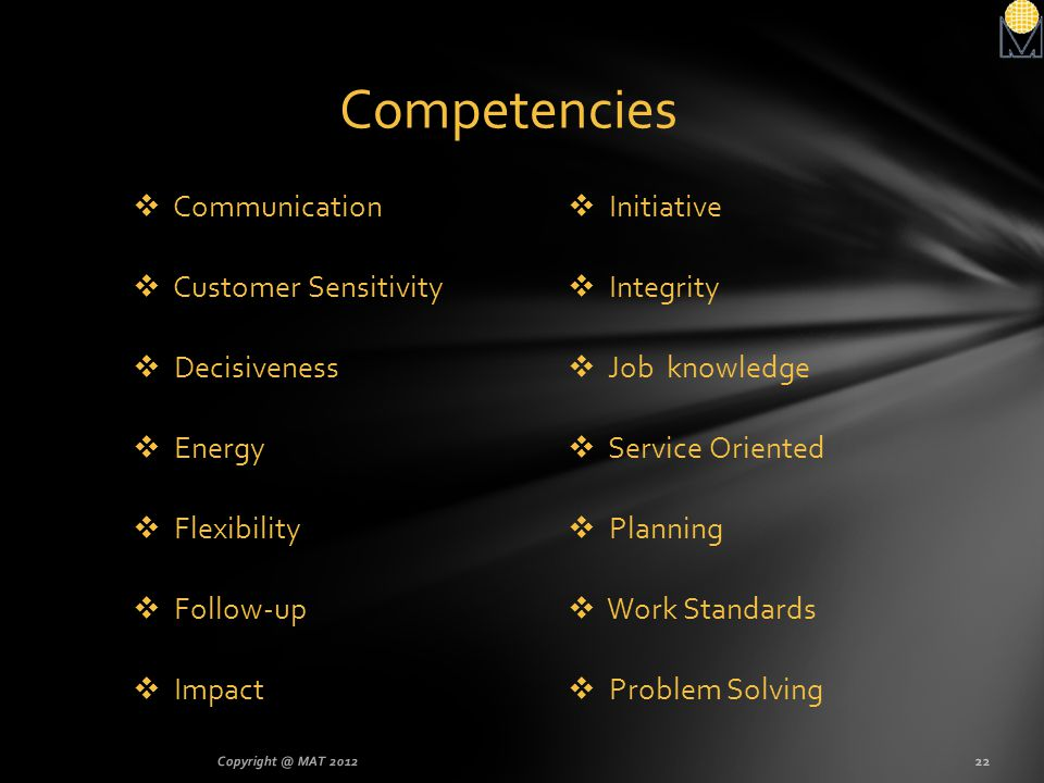 Competencies Communication Customer Sensitivity Decisiveness Energy