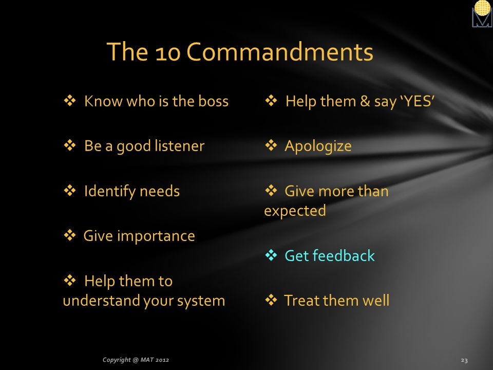 The 10 Commandments Know who is the boss Be a good listener