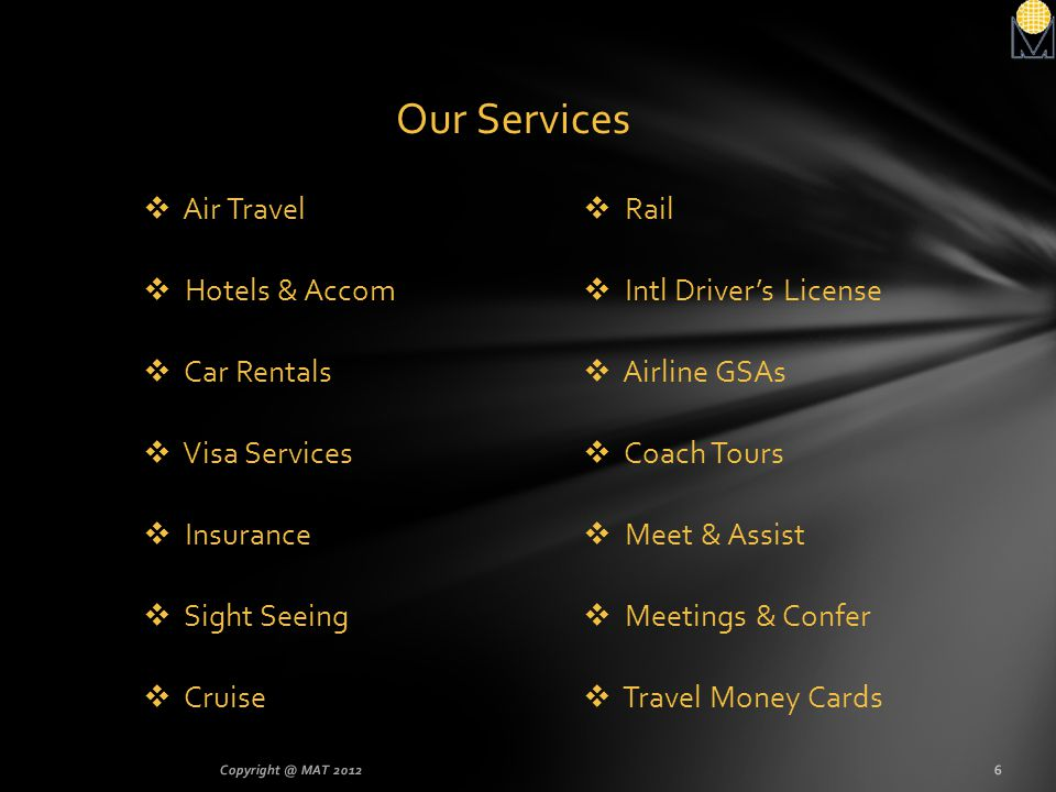 Our Services Air Travel Hotels & Accom Car Rentals Visa Services