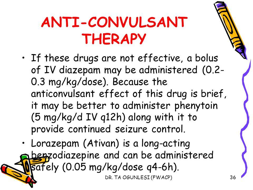 ANTI-CONVULSANT THERAPY