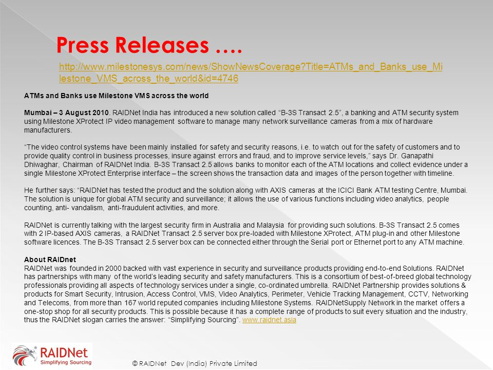 Press Releases …. http://www.milestonesys.com/news/ShowNewsCoverage Title=ATMs_and_Banks_use_Milestone_VMS_across_the_world&id=4746.